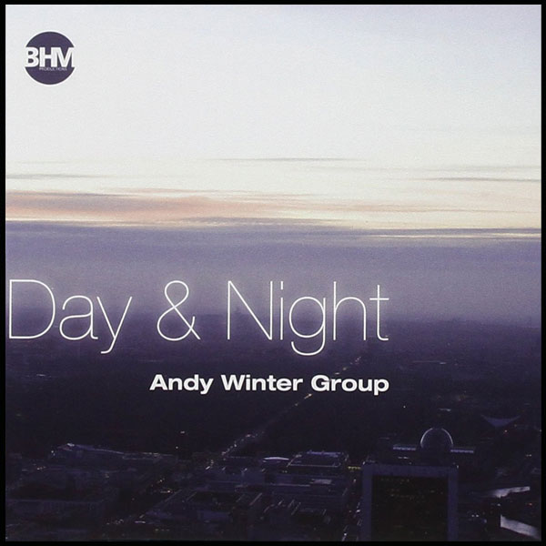 Andy Winter Group – Day And Night