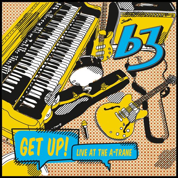 B3 – Get Up! Live At The A-Trane