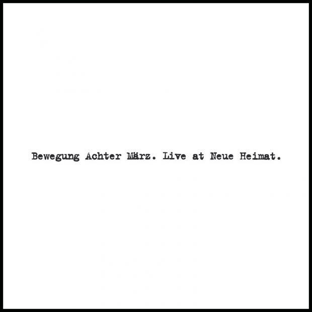 Bewegung Achter Maerz - Live A tNeue Heimat Cover