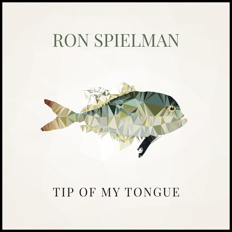 Ron Spielman - Tip Of My Tongue Cover